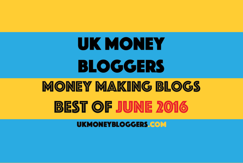 making money blog posts june UK Money bloggers