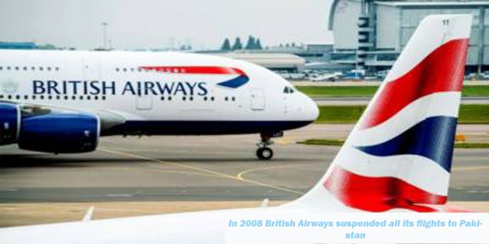 In 2008 British Airways suspended all its flights to Pakistan