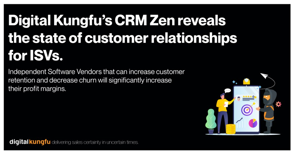 Digital Kungfu's CRM Zen reveals the state of customer relationships for software vendors
