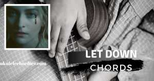 Let Down (Easy) Ukulele Chords by  Paris Jackson