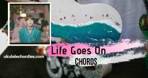 BTS (방탄소년단) – Life Goes On Ukulele Chords