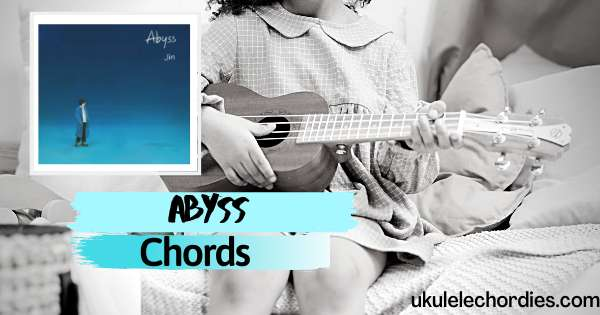 Abyss Ukulele Chords by Jin(BTS)