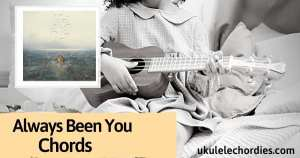 Always Been You Ukulele Chords by Shawn Mendes