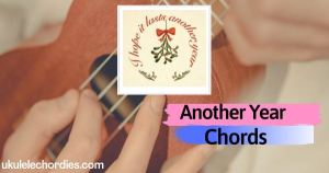 Another Year Ukulele Chords by FINNEAS