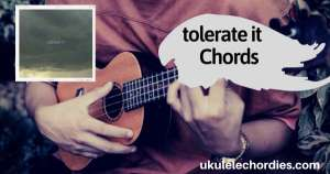 Read more about the article Taylor Swift – Tolerate It Ukulele Chords