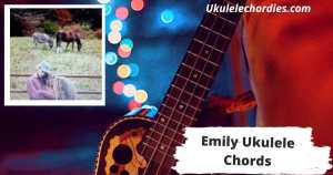 Read more about the article Emily Ukulele Chords By Jeremy Zucker & Chelsea Cutler