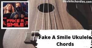 Read more about the article Fake A Smile Ukulele Chords By Alan Walker & salem ilese