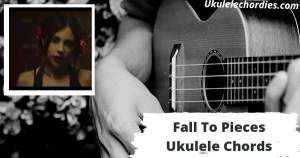 Fall To Pieces Ukulele Chords By Pale Waves