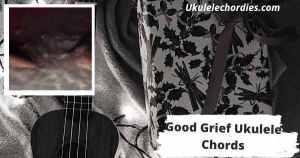 Read more about the article Good Grief Ukulele Chords By Hayley Williams