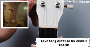 Love Songs Aint for Us Ukulele Chords By Amy Shark feat. Keith Urban
