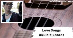 Read more about the article Love Songs Ukulele Chords By Maggie Lindemann
