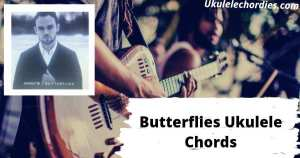 Butterflies Ukulele Chords By James TW