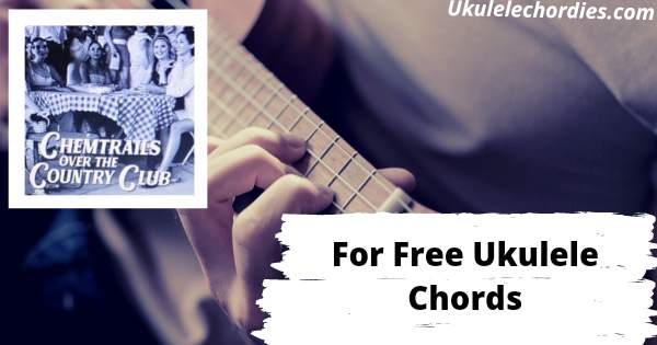 For Free Ukulele Chords By Lana Del Rey