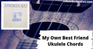 My Own Best Friend Ukulele Chords By John Prine