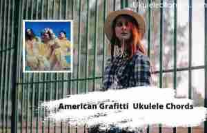 Read more about the article American Graffiti Ukulele Chords By Waterparks