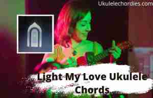Read more about the article Light My Love Ukulele Chords By Greta Van Fleet
