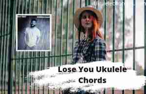 Read more about the article Lose You Ukulele Chords By Jordan Davis
