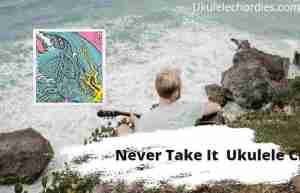 Read more about the article Never Take It Ukulele Chords By twenty one pilots