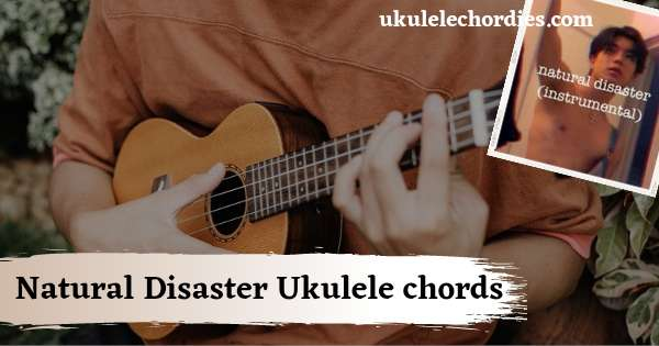 Read more about the article Natural Disaster chords by Aeden Alvarez