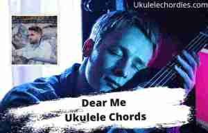 Read more about the article Dear Me Ukulele Chords By Brett Young