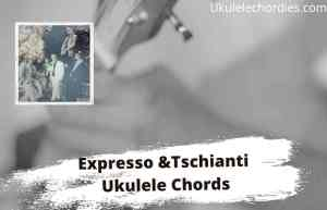 Read more about the article Expresso Tschianti Ukulele Chords By Josh