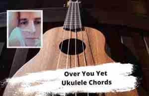 Read more about the article Over You Yet Ukulele Chords By Tom Odell
