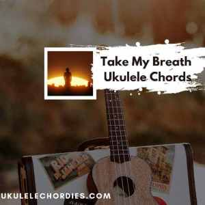 Read more about the article Take My Breath Ukulele Chords by The Weeknd