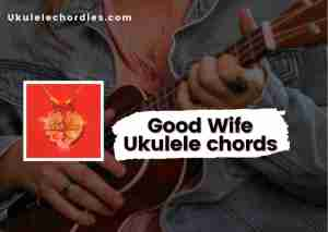 Read more about the article Good Wife Ukulele chords by Kacey Musgraves