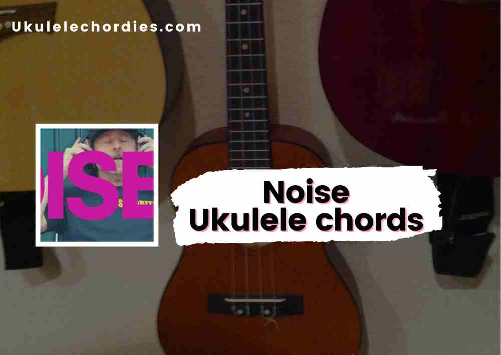 Read more about the article Noise Ukulele chords by Die Ärzte