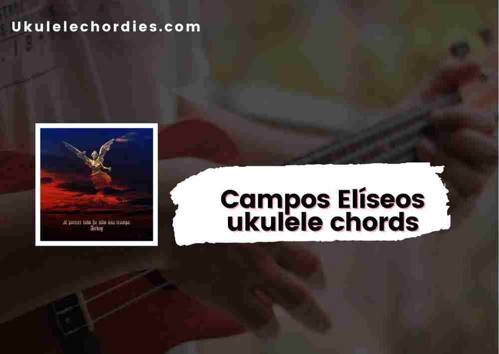 Read more about the article Campos Elíseos Ukulele chords by Airbag