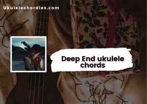 Read more about the article Deep End Ukulele chords by Jeremy Zucker