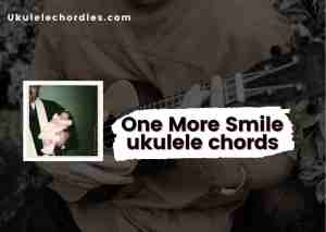 Read more about the article One More Smile ukulele chords by YEBBA
