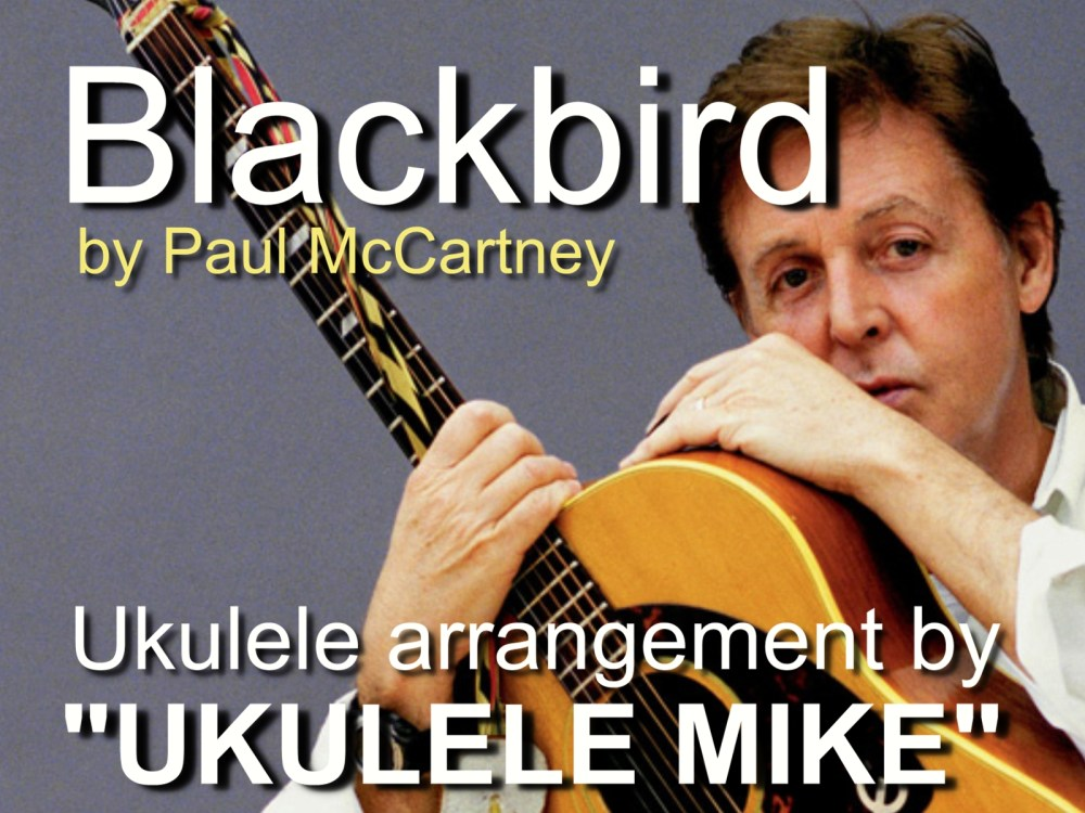 BLACKBIRD by Paul McCartney - Ukulele arrangement by