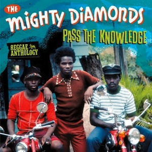 Mighty Diamonds Pass The Knowledge Reggae Anthology 2013