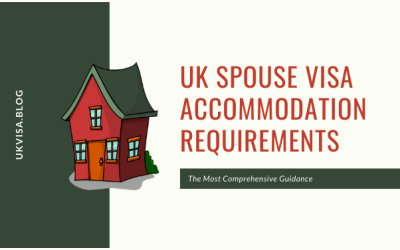What are the UK Spouse Visa Accommodation Requirements in 2021?