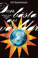 Den bästa av världar (2008, Albert Bonniers Förlag)