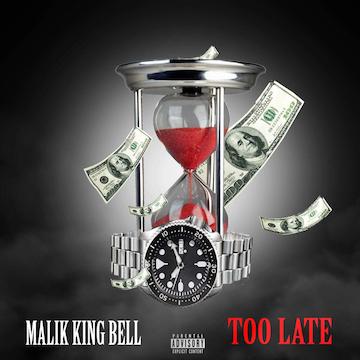 Malik King Bell-Too Late