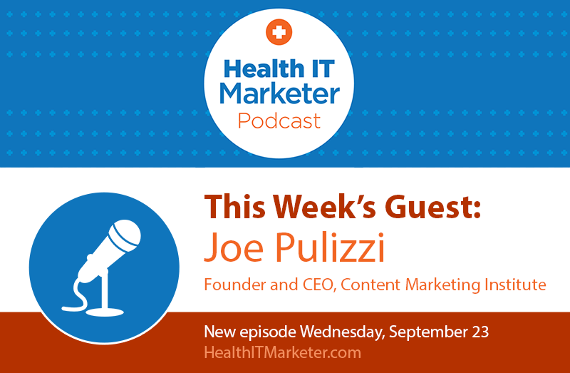 Joe Pulizzi discusses content marketing on the Health IT Marketer Podcast