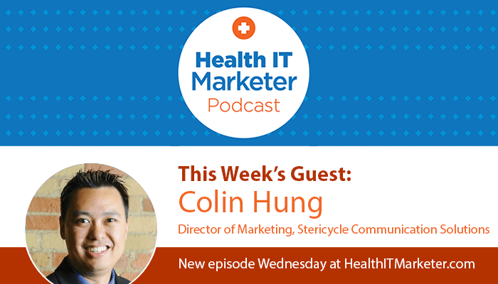 Colin Hung on the Health IT Marketer Podcast
