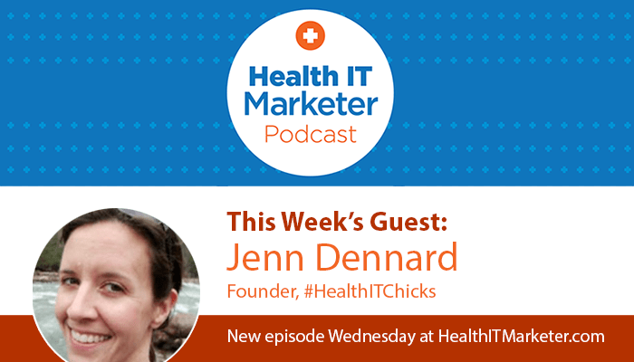 Jenn Dennard, founder of #HealthITChicks