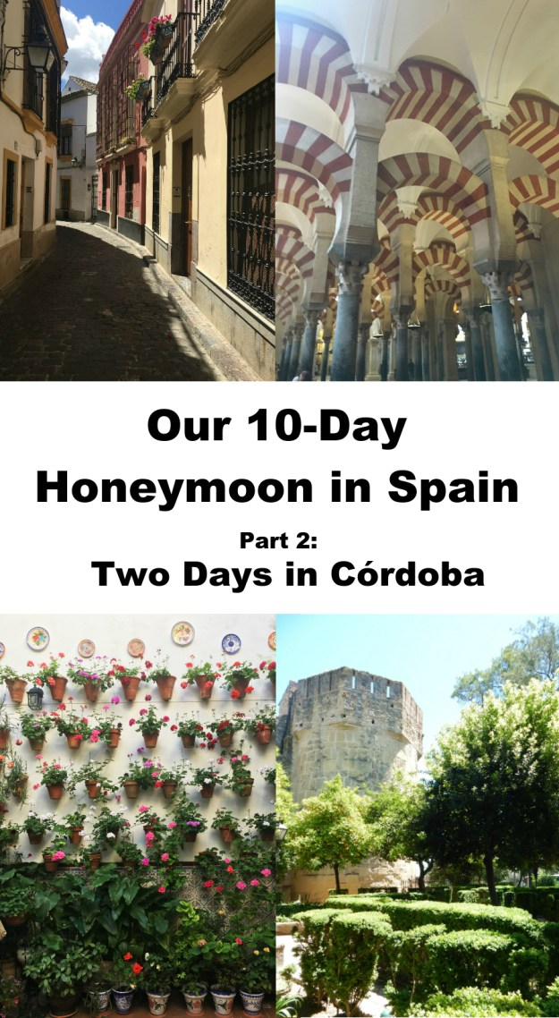 Travel guide for two days in Cordoba. This was the second stop on our 10-day honeymoon to Spain. Click for our full itinerary and recommendations!