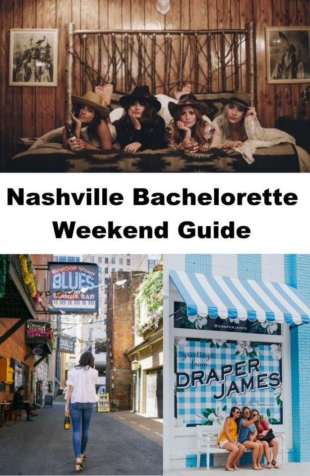 Nashville Bachelorette Weekend Guide: Where to stay, what to do and where to eat and drink for a perfect Nashville bachelorette party