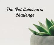the not lukewarm challenge