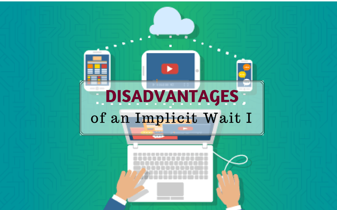 Disadvantages of an Implicit Wait I