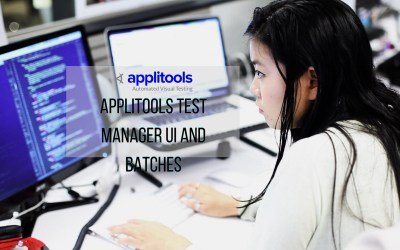 Applitools Test Manager and Batches