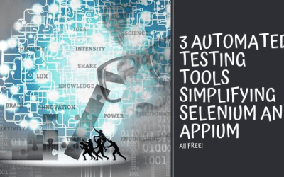 3 Automated Testing Tools Simplifying Selenium and Appium (All Free)