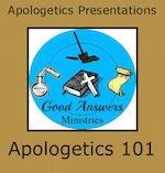Apologetics: Important Life Preparation for Teens Apologetics 101
