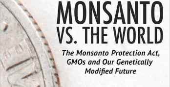 Monsanto vs. the World: Inside the World's Most Evil Corporation