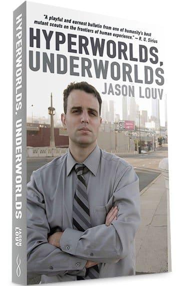 Jason Louv Hyperworlds Underworlds