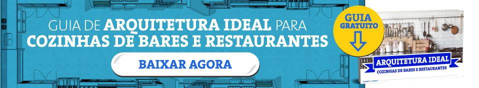 gestão de Restaurantes: guia de arquitetura ideal para cozinhas de bares e restaurantes